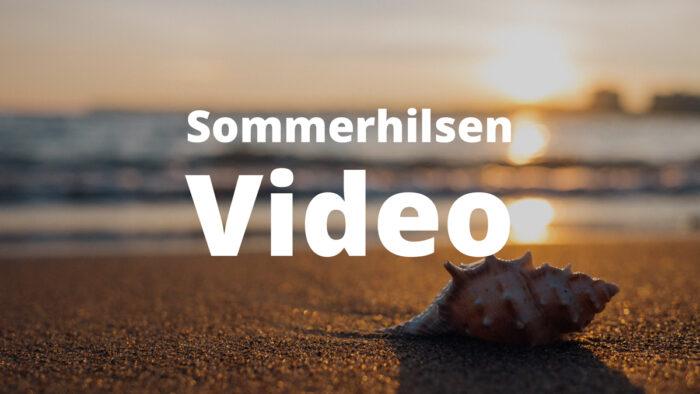 Sommer hilsen Video